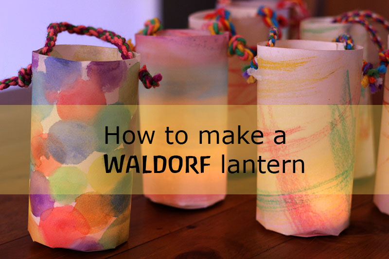 how to make a Waldorf lantern